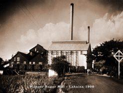 Pioneer Sugar Mill Lahaina 1908